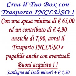 Crea il Tuo BOX con Traspoto INCLUSO - Spesa minima euro 65,00
