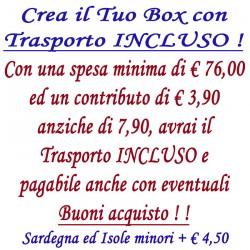 Crea il Tuo BOX con Traspoto INCLUSO - Spesa minima euro 76,00