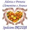 PRENOTA e ADOTTA Kg.9 di Agrumi: CLEMENTINE e ARANCE - TRASPORTO INCLUSO
