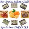 Box kg.9 di Arance + Salsiccia e Soppressata Dolce + Pz.5 DOLCI Misti con Trasporto INCLUSO